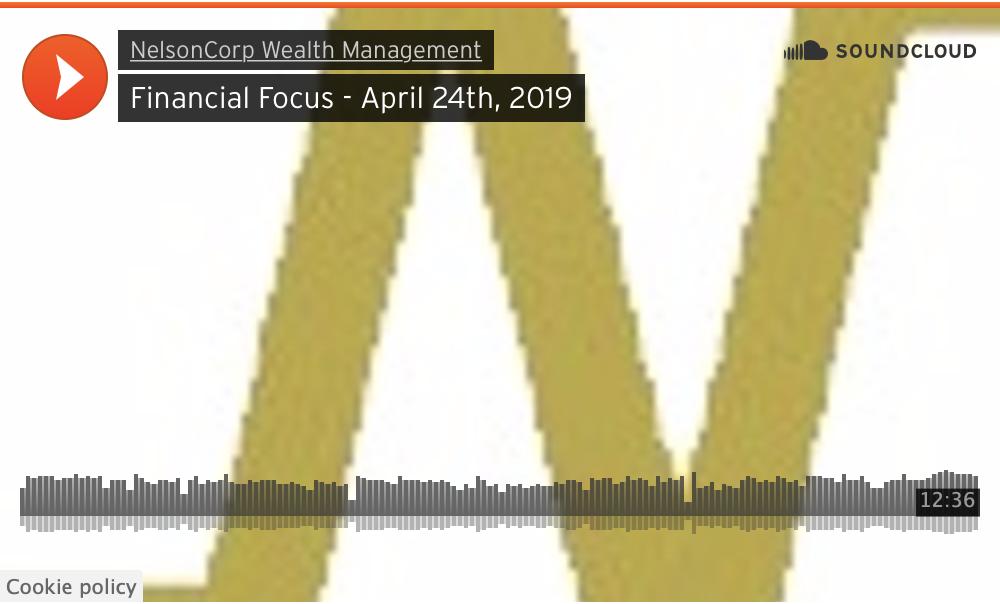 Financial Focus – April 24th, 2019