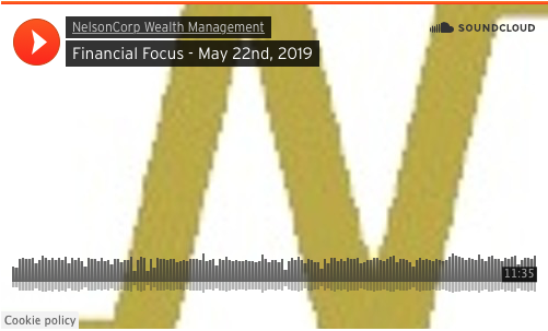 Financial Focus – May 22nd, 2019